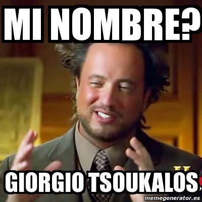 Giorgio Meme - giorgio ancient aliens memes meme ancient aliens mi nombre giorgio tsoukalos 1815657