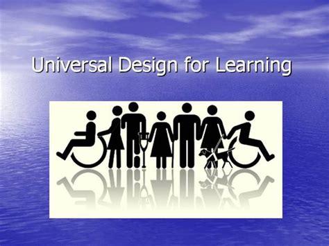 universal design for learning universal design for learning authorstream
