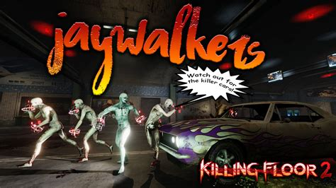 killing floor 2 leveling map kf jaywalkers tunnel tripwire interactive forums