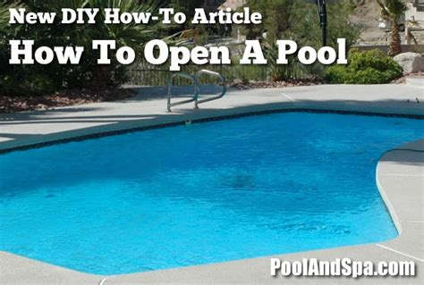 How To Open A Swimming Pool, Pool Opening Tips, Swimming