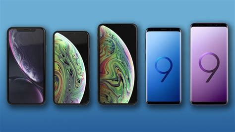 iphone xr xs and xs max vs samsung galaxy s9 and s9