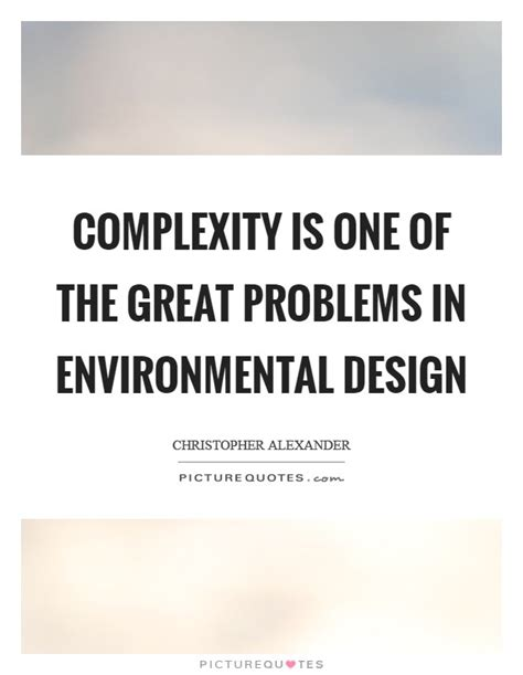 Complexity Is One Of The Great Problems In Environmental