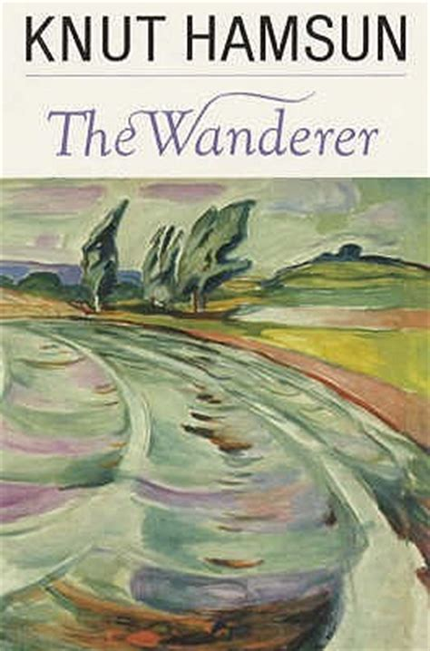 wanderer  knut hamsun reviews discussion