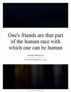 One's frien... Race Friends Quotes