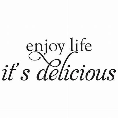 Enjoy Quotes Delicious Kitchen Wall Decal Its