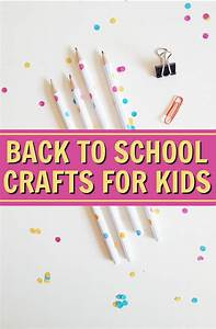 Back To School Craft Ideas For Kids - A Little Craft In ...
