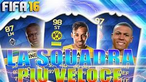 La Squadra Veloce : la squadra piu veloce di fifa 16 ultimate team squad builder ita best speed team flane youtube ~ Medecine-chirurgie-esthetiques.com Avis de Voitures