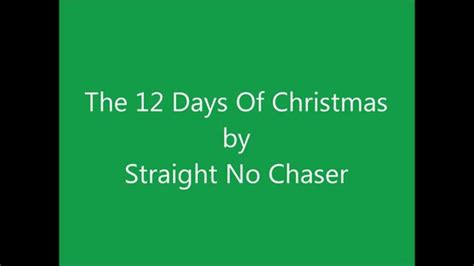 The 12 Days Of Christmas By Straight No Chaser Youtube