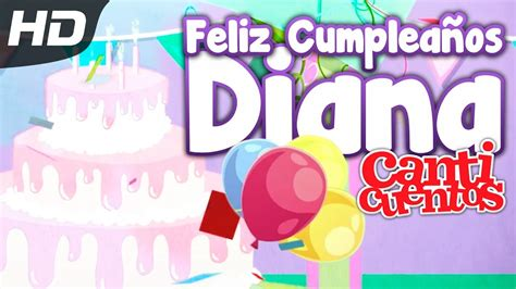 Feliz Cumpleaños Diana Canticuentos YouTube
