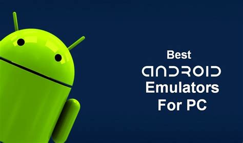 android emulators for pc 5 best free android emulator for pc windows 7 8 8 1 10