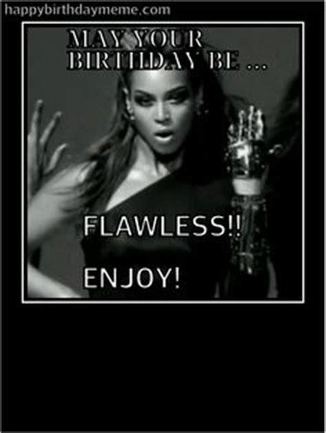 Beyonce Birthday Meme - 1000 images about birthday girls on pinterest memes happy birthday and birthdays