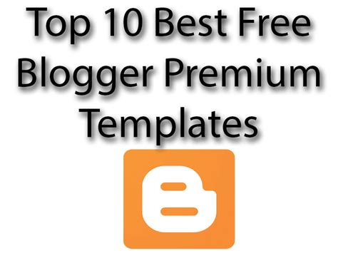 Top 10 Best Free Blogger Premium Templates