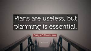 Dwight D  Eisenhower Quote   U201cplans Are Useless  But