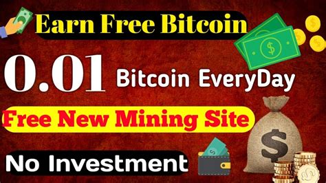 bitcoins mined per day earn 0 01 btc per day free new free bitcoin mining site