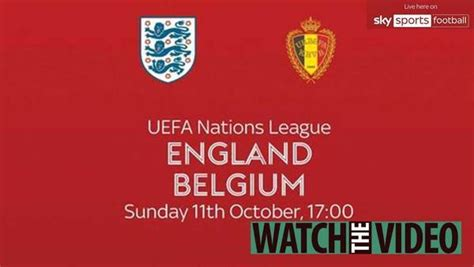 England vs Belgium - Live stream, TV Channel and kick-off ...