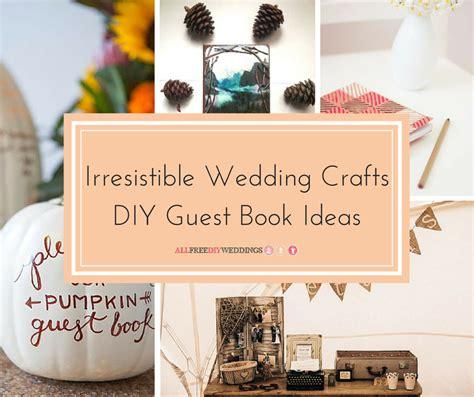 18 irresistible wedding crafts diy guest book ideas