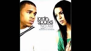 Jordin Sparks - No Air ft. Chris Brown - YouTube