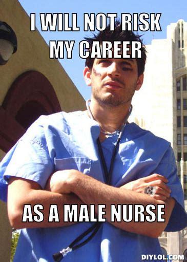 Male Nurse Meme - male nurse memes image memes at relatably com