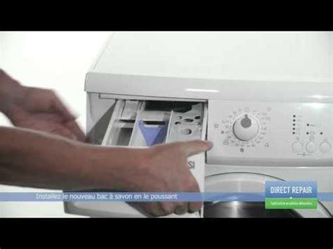 comment fonctionne un lave linge changer le bac 224 savon dans un lave linge