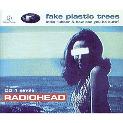 release fake plastic trees  radiohead musicbrainz