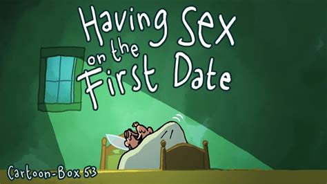Having Sex On The First Date Cartoon Box 53 Youtube
