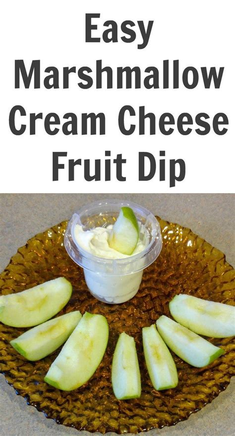 Easy Marshmallow Cream Cheese Fruit Dip Cream Cheeses