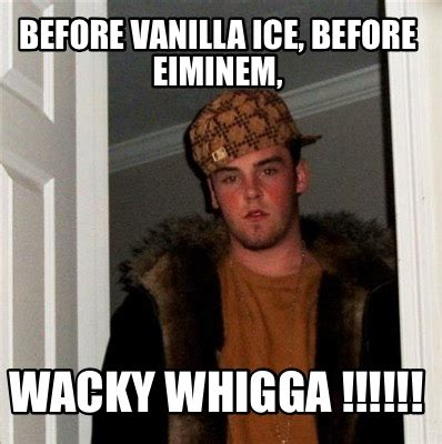 Vanilla Ice Memes - meme creator before vanilla ice before eiminem wacky whigga meme generator at