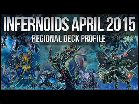 Yugioh Deck April 2015 by Infernoids April 2015 Regional Yu Gi Oh Deck Profile