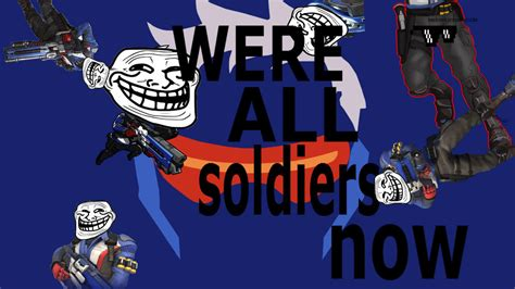 Soldier 76 Memes - soldier 76 were all soldiers now overwatch meme by bahethoven on deviantart
