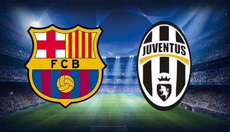 barcelona  juventus champions league final  preview