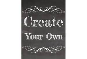 design your own quot create your own quot chalkboard style sign signitup