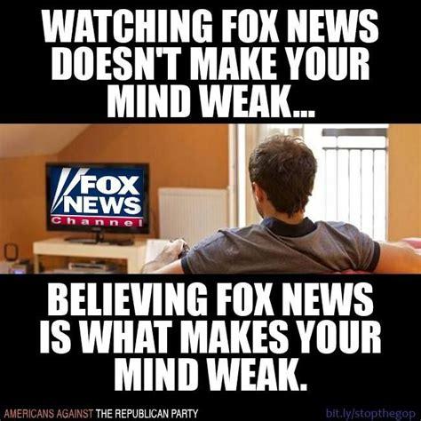 Fox News Memes - 1000 images about fox news media disinformation propoganda gop hypocrites on pinterest