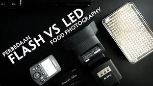 Perbedaan Flash Dengan LED (Continuous Light) | Food Photography - YouTube