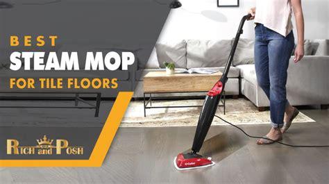 steam mop  tile floors ultimate buying guide