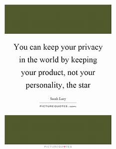 Your Personalit... Keep Privacy Quotes
