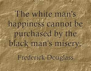 Frederick Dougl... Black Slave Quotes