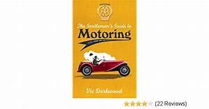 The Gentleman U0026 39 S Guide To Motoring