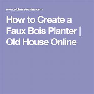 How To Create A Faux Bois Planter