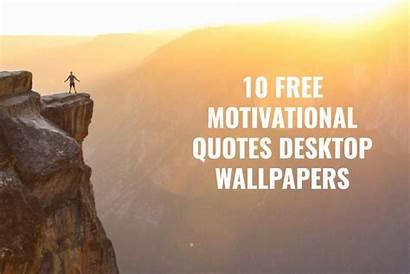 Motivational Desktop Quotes Wallpapers Creativetacos Backgrounds Inspiring