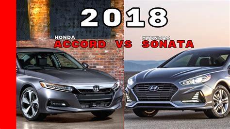2018 Honda Accord Vs 2018 Hyundai Sonata