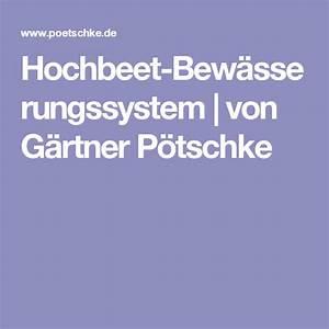 Gärtner Pötschke Hochbeet : hochbeet bew sserungssystem online kaufen bei g rtner ~ A.2002-acura-tl-radio.info Haus und Dekorationen