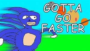 Sanic Gotta Go Faster YouTube