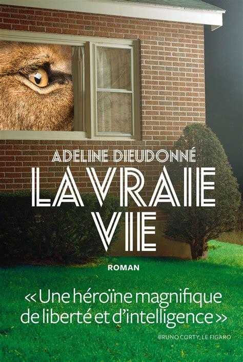La vraie vie d Adeline Dieudonné