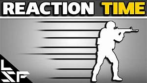 How To Improve Reaction Time - Cs Go Tips  U0026tricks