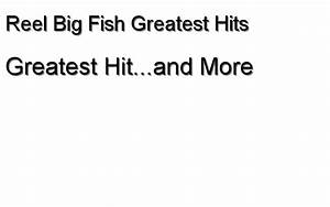 Greatest Hit...and More - Reel Big Fish Greatest Hits ...
