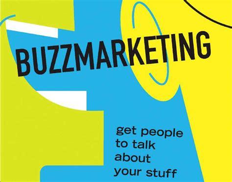 Buzz Marketing notes on buzz marketing and viral marketing