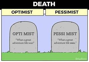 How The World Looks To Optimists Vs  Pessimists