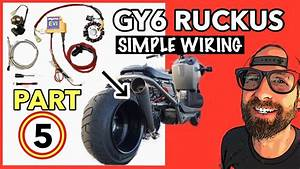 Gy6 Ruckus Simple Wiring  Part 5