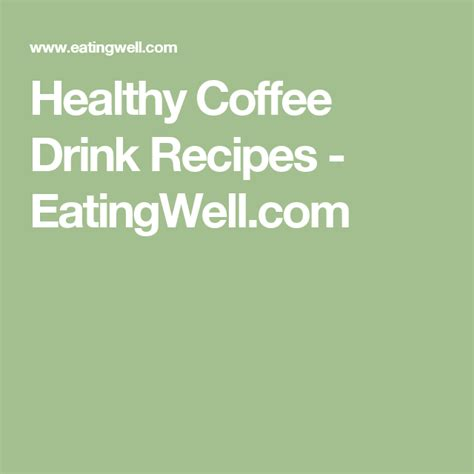 I received product samples from sponsor companies to aid in the creation of #fallflavors recipes. Healthy Coffee Drink Recipes - EatingWell.com | Healthy coffee drinks, Healthy coffee drinks ...