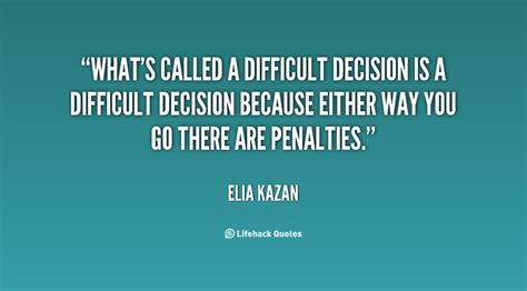 Difficult Decision by Inspirational Quotes For Difficult Decisions Quotesgram